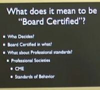A slide of a presentation showing what it means to be 'board certified'.
